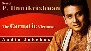 Best Of Unnikrishnan | Tamil Songs | Hindu Devotional Songs By P. Unnikrishnan | Carnatic Vocal