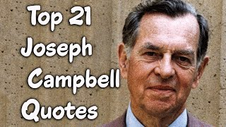 Top 21 Joseph Campbell Quotes (Author Of The Power Of Myth)
