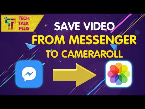 How To Save Any Video from Messenger To Your Camera Roll!! (2017)