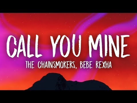 Download The Chainsmokers, Bebe Rexha - Call You Mine (Lyrics) Mp4 HD Video and MP3