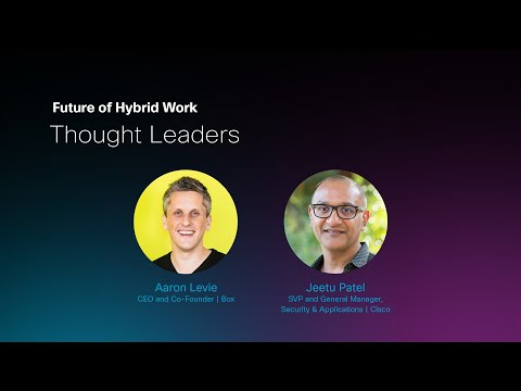Cisco's Jeetu Patel and Box's Aaron Levie discuss the Future of Work