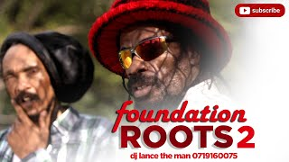 FOUNDATION ROOTS 2 {set 2 live} BEST OF ROOTS REGGAE MIX 2020 - DJ LANCE THE MAN