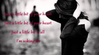 Just a little bit of your heart - Ariana Grande - Lyrics