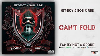 Hit Boy & SOB X RBE   Can't Fold (Family Not A Group)