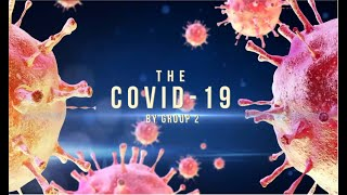 The Covid-19 (A VIDEO PROJECT OF GROUP 2)