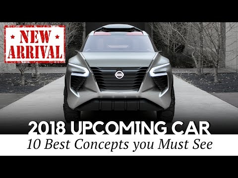 Top 10 Upcoming Cars And Newest Auto Concepts (Reveals Of 2018)