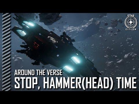 Star Citizen: Around the Verse - Stop, Hammer(head) Time