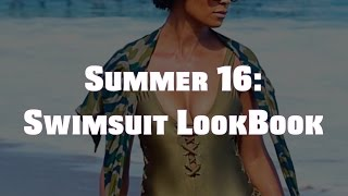 Summer 16 | Swimsuit LookBook