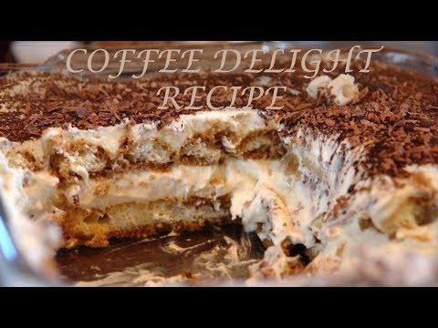 COFFEE DELIGHT RECIPE -- SWEET & JUICY DELECTABLE DESSERT