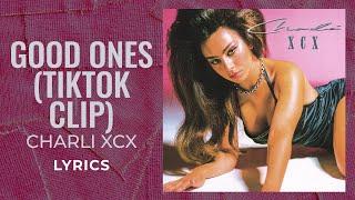 "Charli XCX - Good Ones (TikTok Audio Clip) (LYRICS) ""I always let thе good ones go"" [TikTok Song]"
