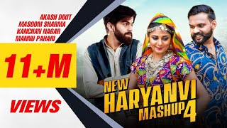 New Haryanvi Mashup 4 - Official Video   Akash Dixit   Masoom sharma   kanchan Nagar   Mannu Pahari