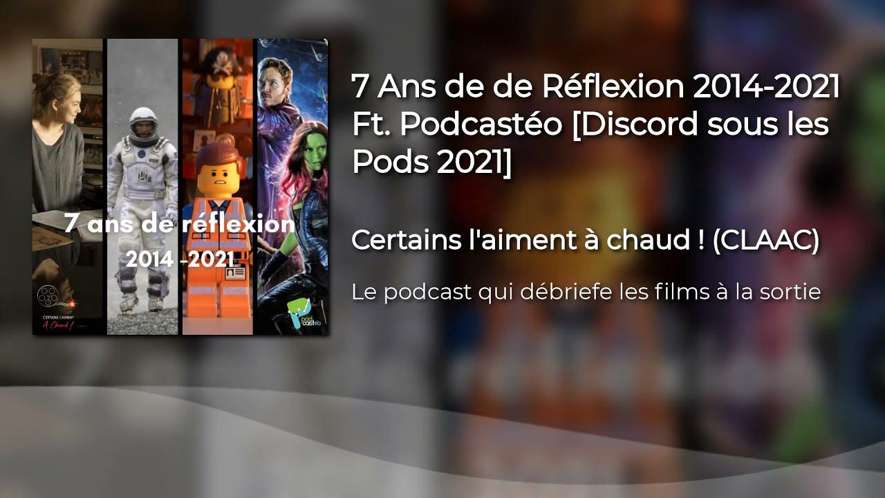 Replay 7 Ans de de Réflexion 2014-2021 Ft. Podcastéo [Discord sous les Pods 2021]