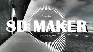 Ava Max   Sweet But Psycho [8D TUNES  USE HEADPHONES] 🎧