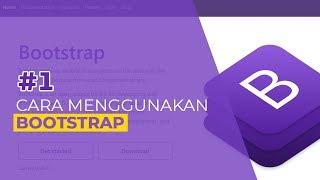 Tutorial Bootstrap #1 Pengenalan dan Cara Menggunakan Bootstrap