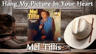 Mel Tillis - Hang My Picture In Your Heart
