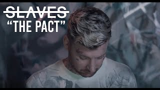 Slaves   The Pact (Music Video)