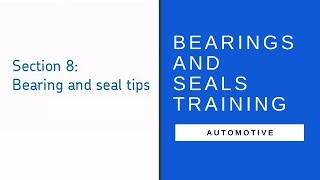 Chapter 8 - Bearing And Seal Tips