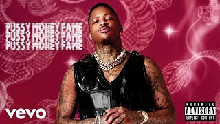 Pussy Money Fame (Audio) - YG (Video)