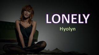 Hyolyn (SISTAR) - Lonely | Sub (Han - Rom - Español) Letra