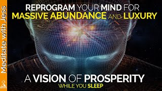 I AM Prosperity And Abundance.  I AM Already There. Reprogram Your Mind For WEALTH While You Sleep.