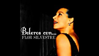"Video thumbnail of ""Flor Silvestre - Toda una vida (bolero)"""