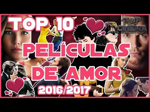 Top 10 Peliculas de Amor 2016 / 2017   Top Cinema