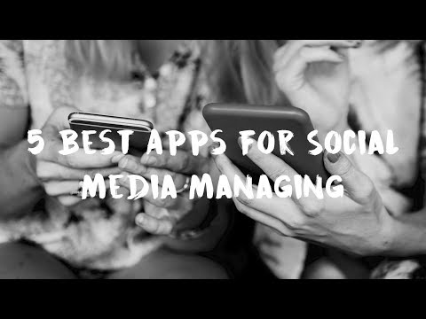 Top 5 Apps for Social Media Managing