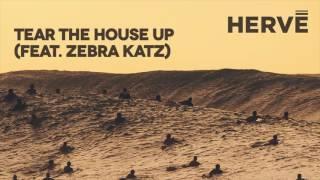 Hervé - Tear The House Up (feat. Zebra Katz)