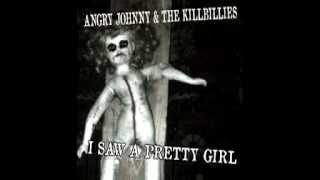 Angry Johnny And The KillbIllies -I Saw A Pretty Girl