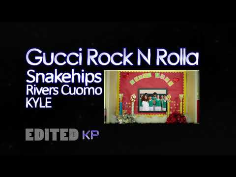 Gucci Rock N Rolla  CLEAN -  Snakehips Ft. Rivers Cuomo, KYLE