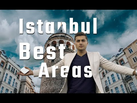 What are the best areas to live in Istanbul?