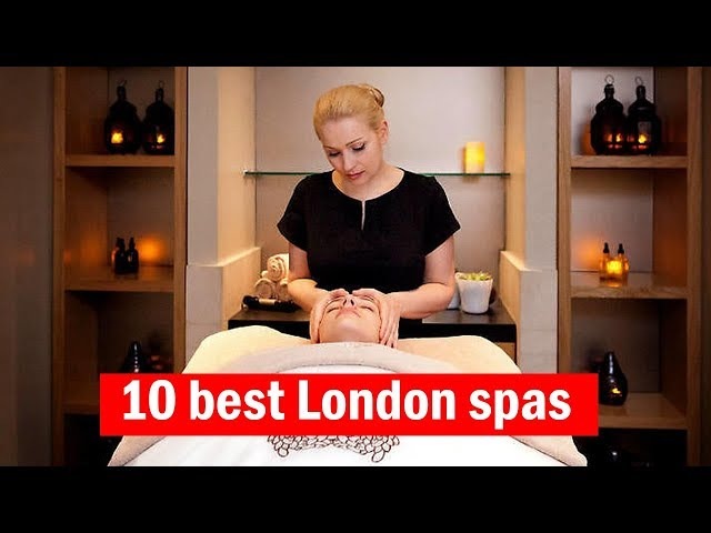 Check Out Our Video Of 10 Of The Best Spas In London