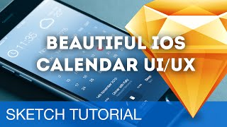 Sketch 3 Tutorial • Beautiful IOS Calendar UI/UX • Sketchapp Tutorial & Design Workflow