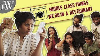 Middle Class Things we do in a Restaurant | Being Saru | JFW