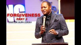 Forgiveness (Part 2) - Pastor Alph LUKAU