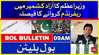 PM Imran Khan decides to hold a referendum in Azad Kashmir   BOL News Bulletin   9:00 AM   24 July