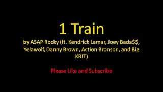 ASAP Rocky  1 Train (ft. Kendrick Lamar, Joey Badass, Yelawolf, Big Krit and more) [Lyrics]