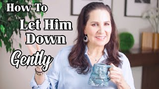Dating Advice: How to Let Him Down Gently