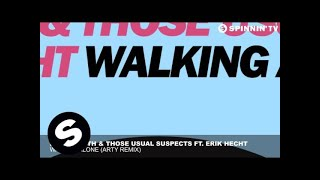 Dirty South & Those Usual Suspects ft Erik Hecht - Walking Alone (Arty Remix)