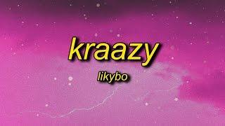 LikyBo - Kraazy (Lyrics) | you look so sexy, you really turn me on