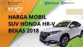 REHAT: Cek Harga Mobil SUV Honda HR-V Bekas Tahun 2018, Mulai Rp200 Jutaan
