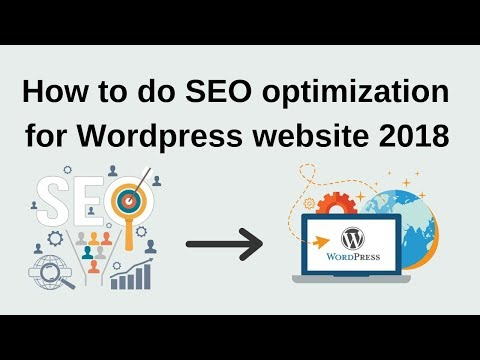 How to do seo optimization for Wordpress website 2018