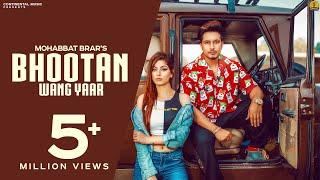 New Punjabi Songs 2018 - Bhootan Wang Yaar (Full Video) - Mohabbat Brar - Latest Punjabi Song 2018
