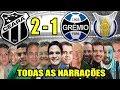 Todas As Narrações - Ceará 2 X 1 Grêmio / Brasileirão 2019
