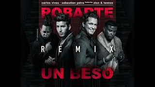 ROBARTE UN BESO   Carlos Vives,  yatra  ft   Zion y Lennox