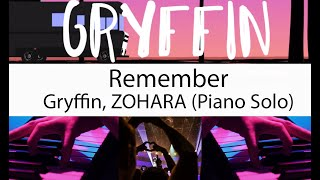 """""""Remember""""   Gryffin, ZOHARA (Piano Cover)"""