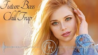 Best Female Vocal Future Bass & Chill Trap Mix 2017