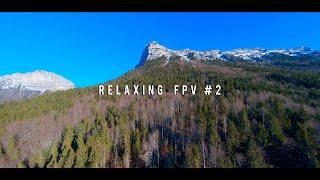 RELAXING FPV #2