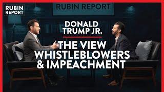 The View, Whistleblowers, & Trump Impeachment Inquiry   Donald Trump Jr.   POLITICS   Rubin Report