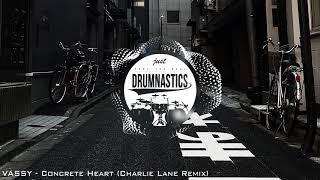 VASSY   Concrete Heart (Charlie Lane Remix)
